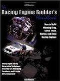 Racing Engine Builder's Handbook: How to Build Winning Drag, Circle Track, Marine and Road Racing Engines