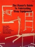 Racer's Guide to Fabricating Shop Equipment