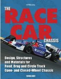 The Race Car Chassis : Design, Structures and Materials for Road, Drag and Circle Track Open- and Closed-Wheel Chassis
