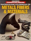 Racer's Encyclopedia of Metals, Fibers and Materials