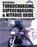 Motorcycle Turbocharging, Supercharging & Nitrous Oxide