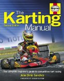 The Karting Manual: The Complete Beginner's Guide to Competitive Kart Racing