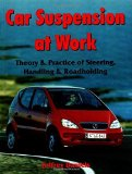 Car Suspension at Work :  Theory  & Practice of Steering, Handling  & Roadholding
